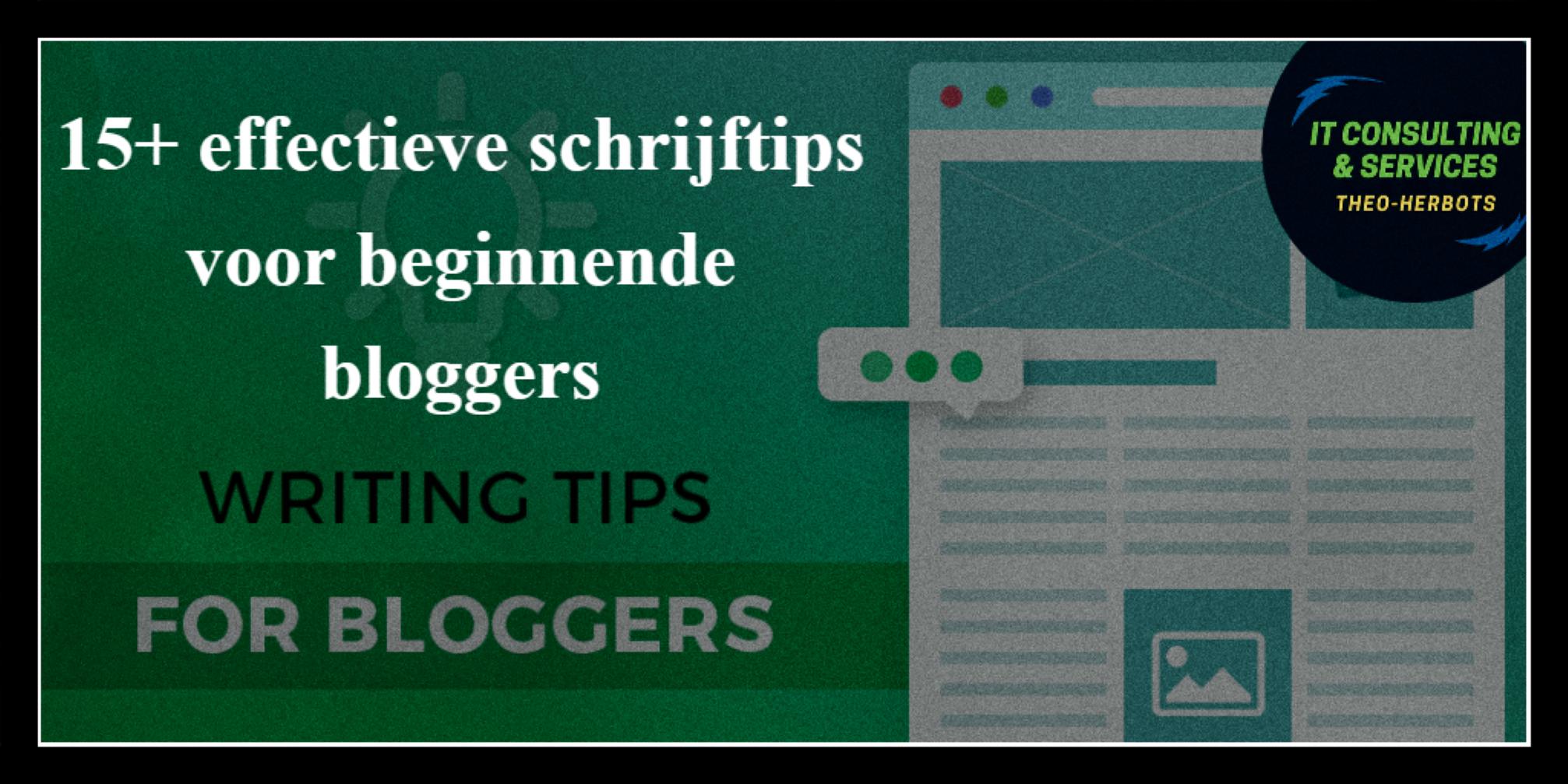 15+ effectieve schrijftips voor beginnende bloggers