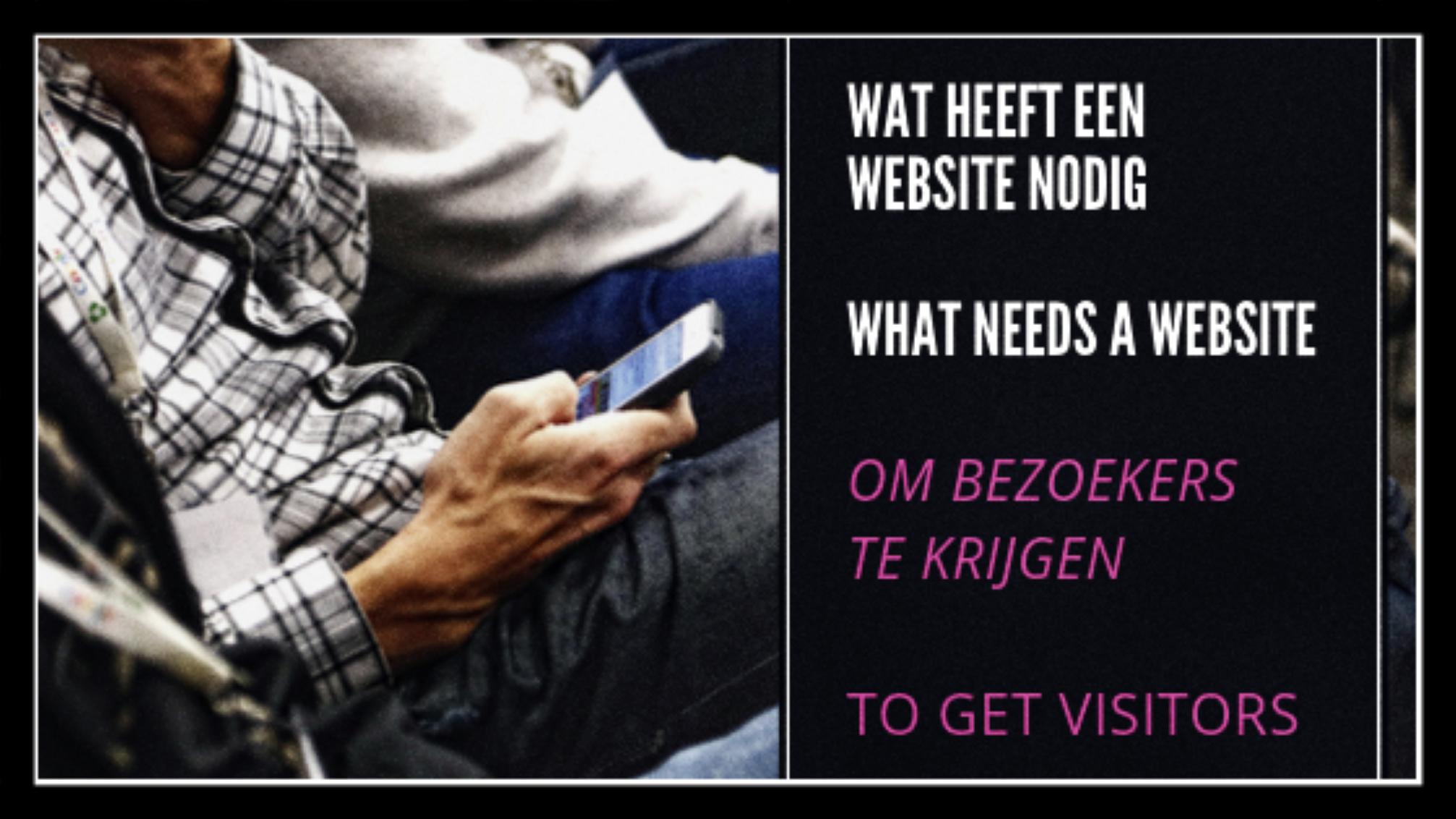 Wat heeft een website nodig om bezoekers te krijgen?
