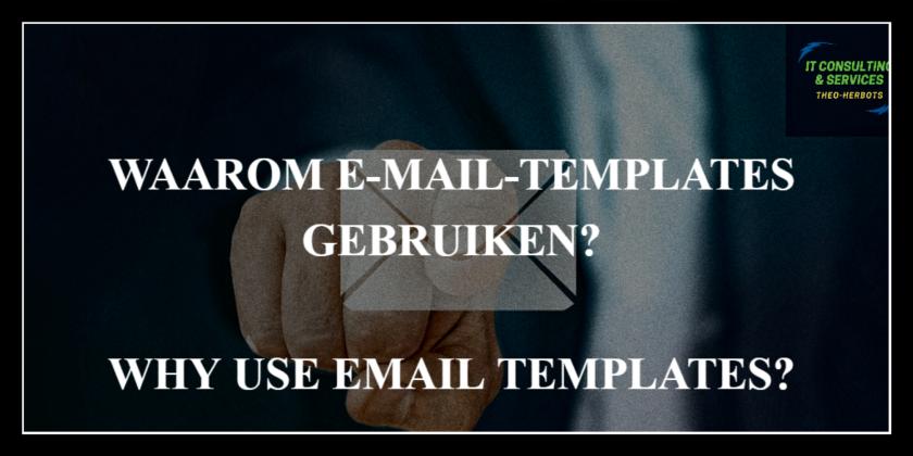 Waarom e-mail-templates gebruiken